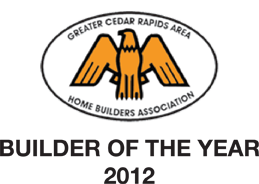 Greater Cedar Rapids Home Builder's Association Builder of the Year 2012